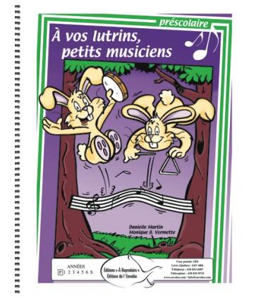 Vos Lutrins, Petits Musiciens - Prscolaire